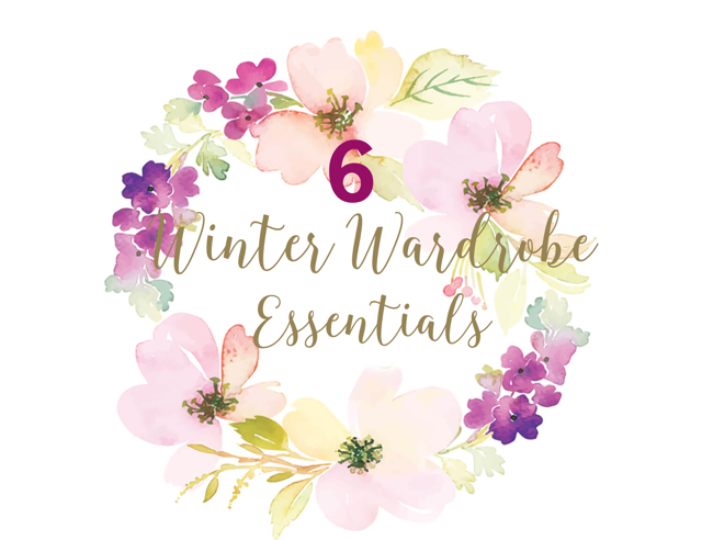 6 Winter Wardrobe Essentials 2019